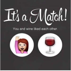 It's a match - you and wine like each other. Binenedum