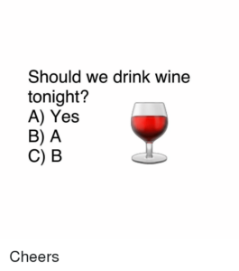 Should we drink wine tonight